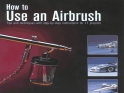How to Use an Airbrush...